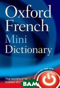 Купить Oxford French Mini Dictionary, OXFORD UNIVERSITY PRESS, Oxford Dictionaries, 978-0-19-969264-4