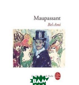 Купить Bel-Ami (изд. 2013 г. ), Distribooks Inc, Guy de Maupassant, 978-2-266-16374-3