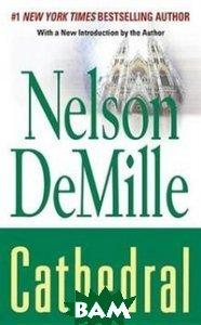 Купить Cathedral, Hachette Livre, Nelson DeMille, 978-0-446-35857-6