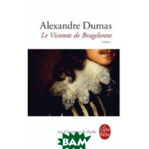 Купить Le Vicomte de Bragelonne - Tome 1, Dumas Alexandre, 978-2-253-08239-2