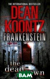 Купить Frankenstein: The Dead Town, HarperCollins Publishers, Koontz Dean, 978-0-00-744709-1