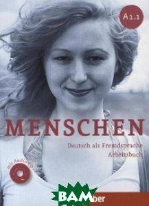 Купить Menschen A1/1. Arbeitsbuch (+ Audio CD), Hueber Verlag GmbH, Glas-Peters Sabine, 978-3-19-311901-8