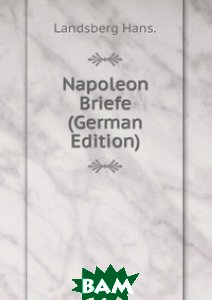 Napoleon Briefe (German Edition)