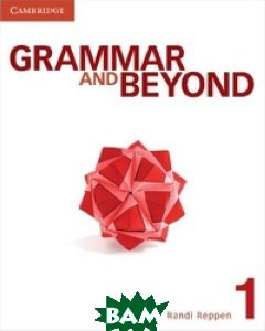 Grammar and Beyond 1. Student`s Book and Writing Skills Interactive: With Vocabulary Practice