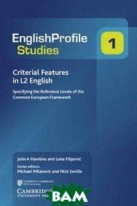 Купить Criterial Features in L2 English, CAMBRIDGE UNIVERSITY PRESS, Hawkins John, 978-0-521-18477-9