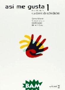 Купить Asi me gusta 1. Cuaderno de actividades, Editorial Enclave-Ele, Llobera Miguel, 978-8-49-694224-0