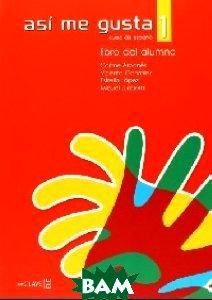 Купить Asi me gusta 1. Libro del alumno, Editorial Enclave-Ele, Llobera Miguel, 978-8-49-694213-4