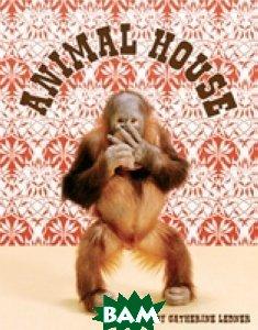 Купить Animal House, Random House, Inc., Ledner Catherine, 978-1-59962-083-1