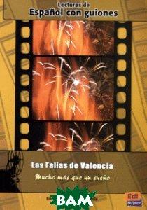 Купить Las Fallas De Valencia, Mucho Mas Que Un Sueno, Editorial Edinumen, Galindo Garcia Encarnacion, 978-84-9848-049-8