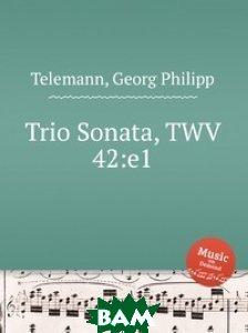 Купить Трио соната, TWV 42:e1, Музбука, Телеман Георг Филипп, 978-5-8849-2811-4