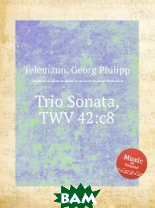 Купить Трио соната, TWV 42:c8, Музбука, Телеман Георг Филипп, 978-5-8849-2797-1