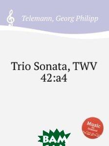 Купить Трио соната, TWV 42:a4, Музбука, Телеман Георг Филипп, 978-5-8849-2786-5