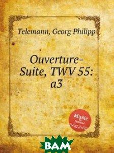 Купить Увертюра-сюита, TWV 55:a3, Музбука, Телеман Георг Филипп, 978-5-8849-2703-2