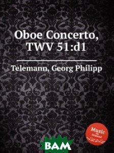 Купить Соната для гобоя, TWV 51:d1, Музбука, Телеман Георг Филипп, 978-5-8849-2685-1