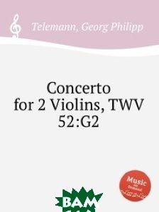 Концерт для 2-х скрипок, TWV 52:G2