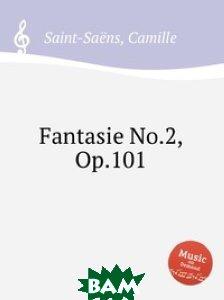 Купить Фантазия No.2, Op.101, Музбука, Сен-Санс Камиль, 978-5-8848-6919-6