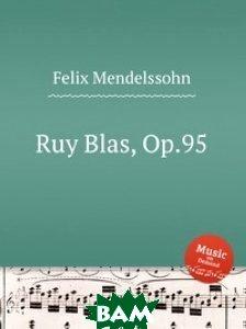 Рюи Блаз, Op.95