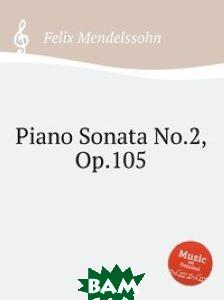 Купить Соната для фортепиано No.2, Op.105, Музбука, Мендельсон, Феликс, 978-5-8847-7605-0