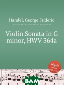 Купить Соната для скрипки соль мажор, HWV 364a, Музбука, Гендель Георг Фридрих, 978-5-8846-7219-2