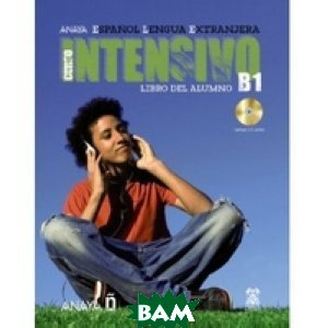 Купить Intensivo B1. Libro Del Alumno (+ Audio CD), Grupo Anaya, Angeles Maria, 978-84-6679-366-7