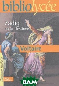 Купить Zadig ou la Destinee, Hachette Jeunesse, Voltaire, 978-2-01-169031-9