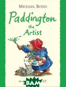 Купить Paddington the Artist, HarperCollins Publishers/HarperCollins Children s Books/Harper Design/Harper Business, Bond Michael, 978-0-00-664745-4
