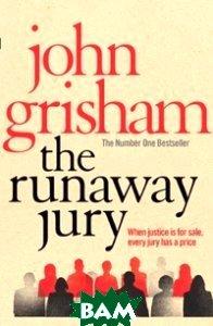 Купить The Runaway Jury, Random House, Inc., Grisham John, 978-0-09-953718-2