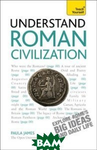 Купить Understand Roman Civilization, Stoughton, James Paula, 978-1-444-16340-7