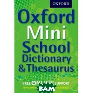 Купить Oxford Mini School Dictionary&Thesaurus, OXFORD UNIVERSITY PRESS, 978-0-19-275697-8