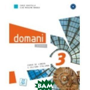 Купить Domani 3 (+ CD-ROM), Alma Edizioni (Alma Italy), Carlo Guastalla, 978-88-6182-240-5