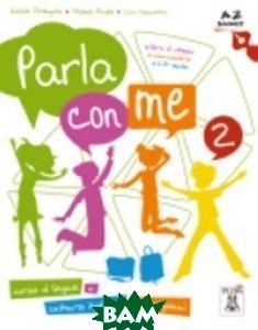 Купить Parla con me 2 (+ Audio CD), Alma Edizioni (Alma Italy), D`Angelo Katia, 978-88-6182-246-7