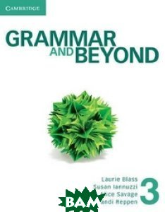 Grammar and Beyond 3. Student`s Book and Writing Skills Interactive
