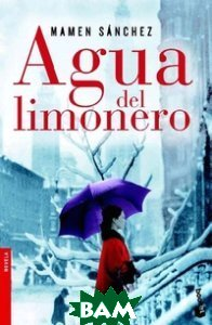 Купить Agua del limonero, Espasa, Mamen Sanchez, 978-84-670-3768-5