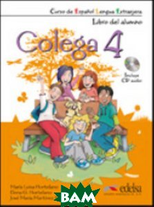 Купить Colega 4: Libro Del Alumno + Libro De Ejercicios (+ Audio CD), Edelsa, Gonzalez Elena G., 978-84-7711-982-1