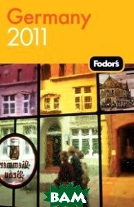 Купить Fodor`s Germany 2011, Random House, Inc., 978-1-4000-0489-8