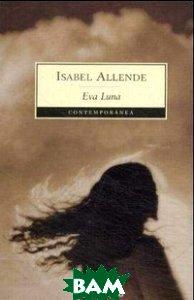 Купить Eva Luna, Debolsillo, Isabel Allende, 978-84-9759-251-2