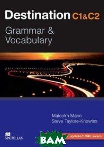 Купить Destination Grammar C1: Student`s Book without Key, Macmillan Publishers, Mann Malcolm, 978-0-230-03541-6