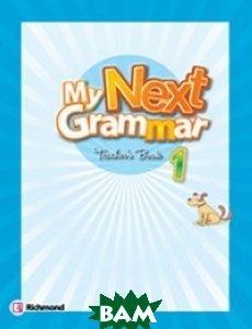 Купить My Next Grammar 1. Teacher`s Guide, Неизвестный, 978-84-668-1509-3