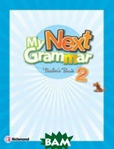Купить My Next Grammar 2. Teacher`s Guide, Неизвестный, 978-84-668-1510-9
