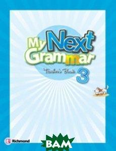 Купить My Next Grammar 3. Teacher`s Guide, Неизвестный, 978-84-668-1511-6