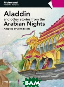 Купить Aladdin and Other Stories (+ Audio CD), Richmond, Escott John, 978-84-668-1153-8