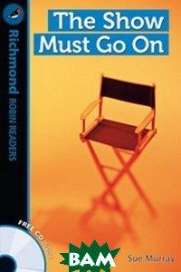 Купить The Show Must Go On (+ Audio CD), Неизвестный, Murray Sue, 978-84-668-1630-4
