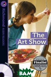 Купить The Art Show (+ Audio CD), Неизвестный, Smith Paula, 978-84-668-1659-5