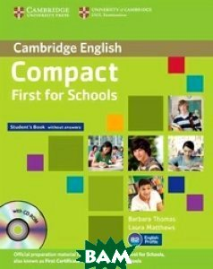 Купить Compact First for Schools. Student`s Pack. Student`s Book without Answers (+ CD-ROM), CAMBRIDGE UNIVERSITY PRESS, Thomas/Matthews, 9781107604018