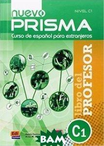 Купить Nuevo prisma C1: Libro del profesor, Editorial Edinumen, Genis Castro, Aina M. Cedra, 978-84-9848-254-6