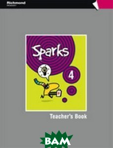 Sparks 4. Teacher`s Book Pack