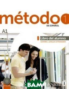 Купить Metodo de espanol 1. Libro del Alumno A1 (+ Audio CD), Grupo Anaya, Robles Avila Sara, 978-84-678-3041-5