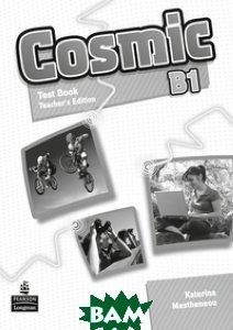 Cosmic B1. Test Book. Teacher`s Guide
