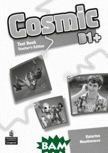 Купить Cosmic B1+. Test Book. Teacher`s Guide, Pearson Education (Longman), Mestheneou Katerina, 978-1-4082-4658-0