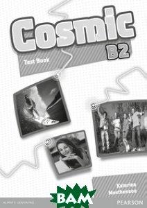 Купить Cosmic B2. Test Book, Pearson Education (Longman), Mestheneou Katerina, 978-1-4082-4670-2
